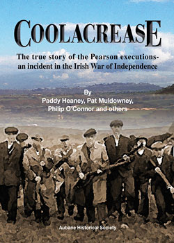 Coolacrease – The True Story of the Pearson Executions; An Incident in the Irish War of Independence